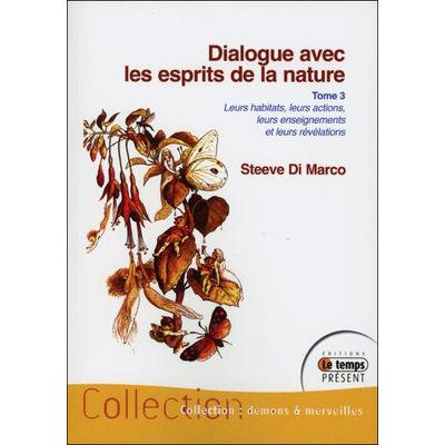 Dialogue Avec les Esprits de la Nature T3 - Steeve Di Marco
