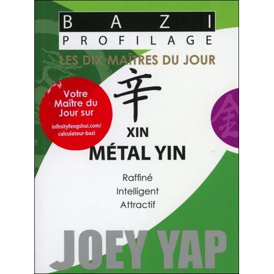 Bazi Profilage - Les Dix Maîtres du Jour - Xin : Métal Yin