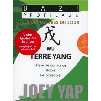 Bazi Profilage - Les Dix Maîtres du Jour - Wu : Terre Yang - Joey Yap