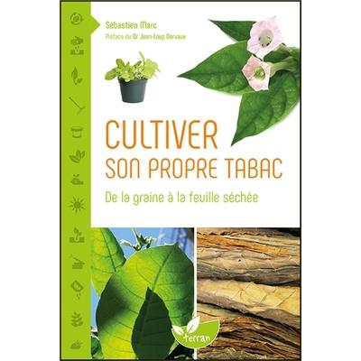 Cultiver son Propre Tabac - Sébastien Marc