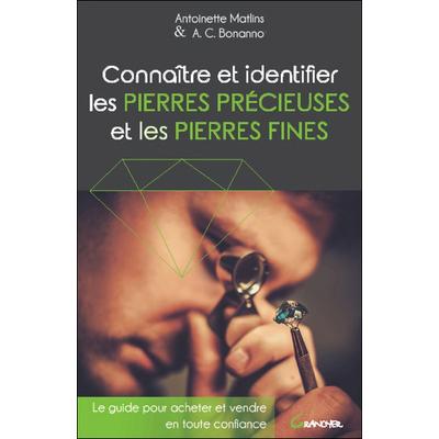 Connaître et Identifier les Pierres Précieuses et les Pierres Fines - Antoinette Matlins
