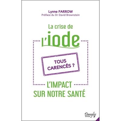 La Crise de l'Iode - Lynne Farrow