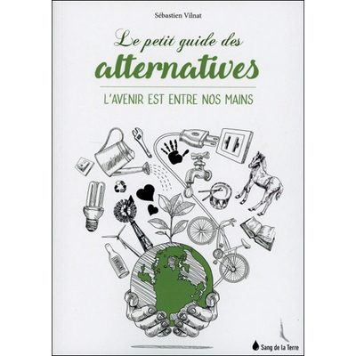 Le Petit Guide des Alternatives - Sébastien Vilnat