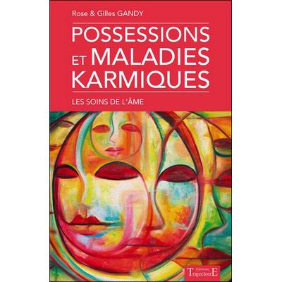 Possessions et Maladies Karmiques - Rose & Gilles Gandy