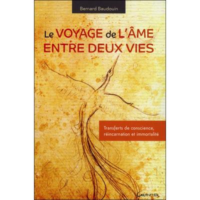 Le Voyage de l'Âme Entre Deux Vies - Bernard Baudouin