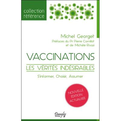 Vaccinations - Les Vérités Indésirables - Michel Georget