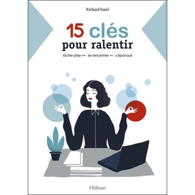 15 Clés pour Ralentir - Richard Essel