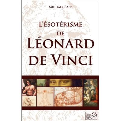L'ésotérisme de Léonard de Vinci - Michael Rapp