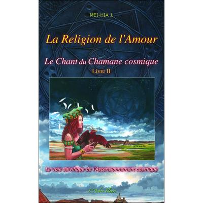 Le Chant du Chamane Cosmique Tome 2 - Mei-Hia J.