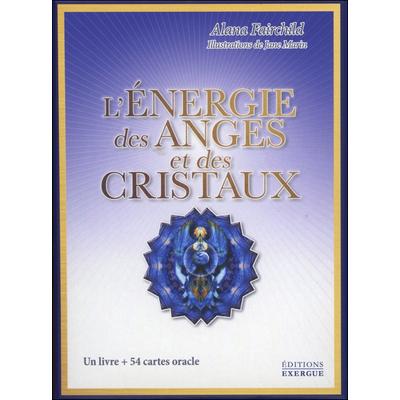 L'énergie des Anges et des Cristaux - Alana Fairchild