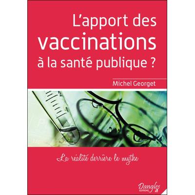 L'apport des Vaccinations à la Santé Publique - Michel Georget