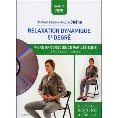 Relaxation Dynamique du 5e Degré - Dr. Patrick-André Chéné