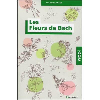 Les Fleurs de Bach - ABC - Elisabeth Busser