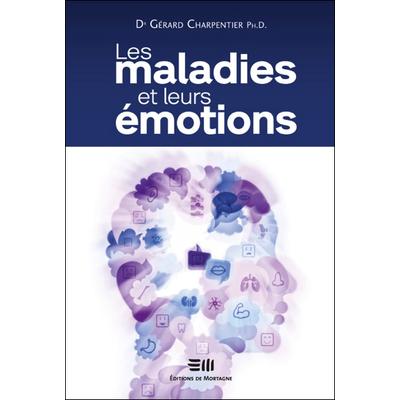 Les Maladies et leurs Emotions - Dr. Gérard Charpentier