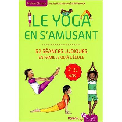 Le Yoga en s'Amusant - Michael Chissick