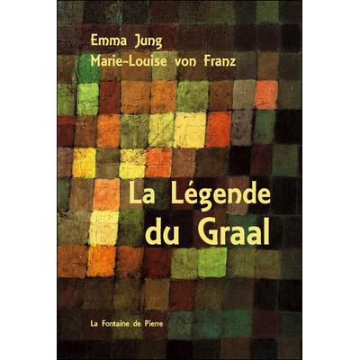 La Légende du Graal -  Emma Jung & Marie-Louise von Franz