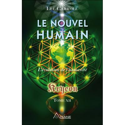 Le Nouvel Humain - L'évolution de l'Humanité - Lee Carroll
