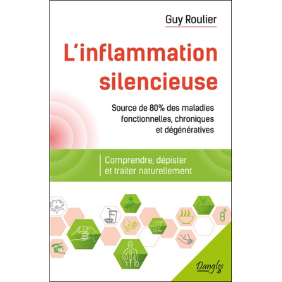 L'Inflammation Silencieuse - Guy Roulier