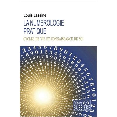La Numérologie Pratique - Cycles de Vie et Connaissance de Soi - Louis Lassine