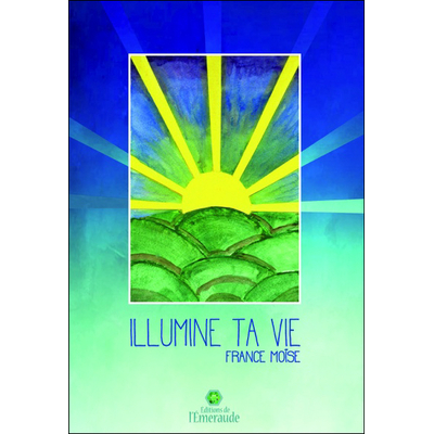 Illumine ta Vie - France Moïse