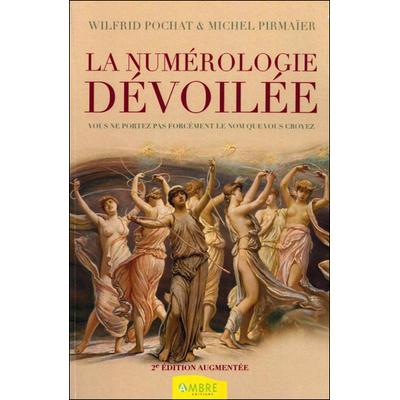 La Numérologie Dévoilée - Wilfrid Pochat & Michel Pirmaïer