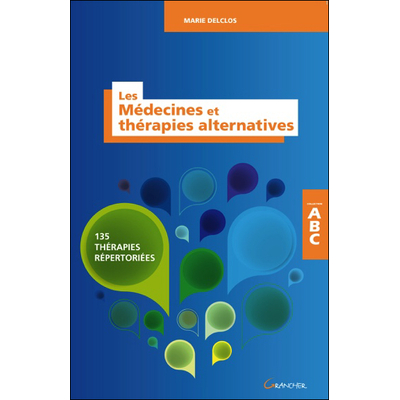 Les Médecines et Thérapies Alternatives - Marie Delclos