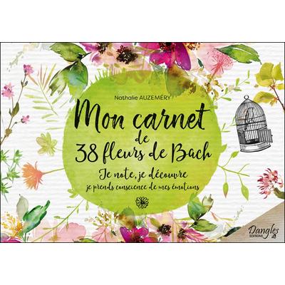 Mon Carnet de 38 Fleurs de Bach - Nathalie Auzeméry