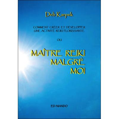 Maître Reiki Malgré Moi - Deb Karpek