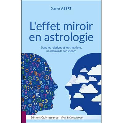 L'effet Miroir en Astrologie - Xavier Abert