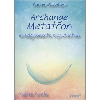 Archange Métatron - Enseignements & Protection - Karine Malenfant