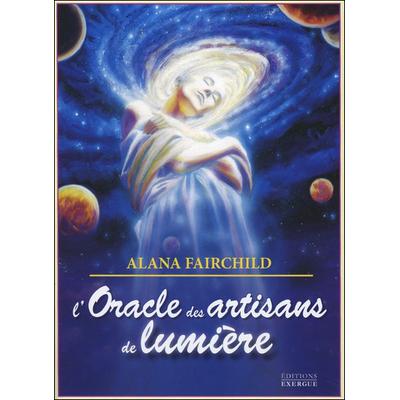 L'Oracle des Artisans de lumière - Alana Fairchild