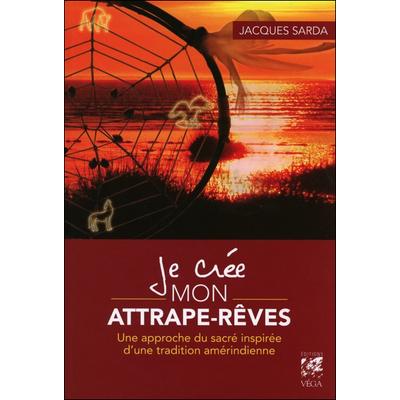 Je Crée Mon Attrape-rêves - Jacques Sarda
