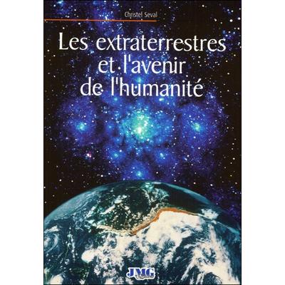 Les Extraterrestres et l'Avenir de l'Humanité - Christel Seval