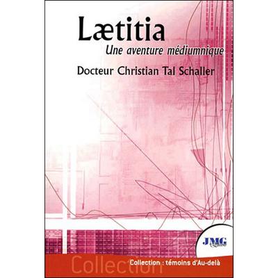Laetitia - Une Aventure Médiumnique - Dr. Christian Tal Schaller