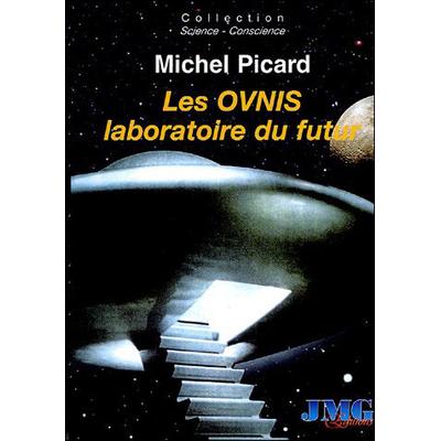 Les Ovnis Laboratoire du Futur - Michel Picard