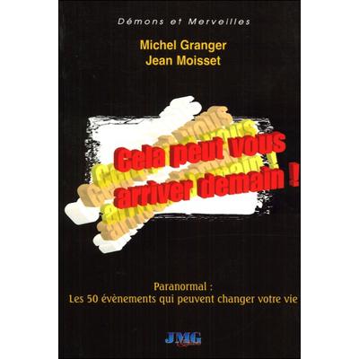 Cela Peut Vous Arriver Demain ! Michel Granger & Jean Moisset