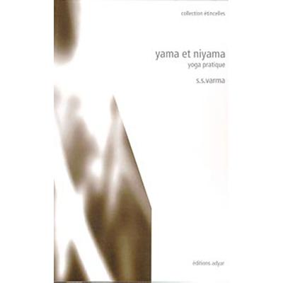 Yama et Niyama - Yoga Pratique - S. S. Varma
