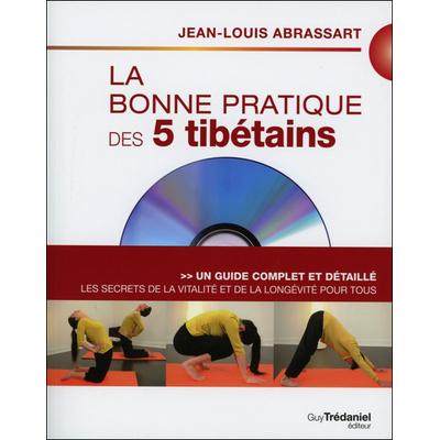 La Bonne Pratique des 5 Tibétains - Jean-Louis Abrassart