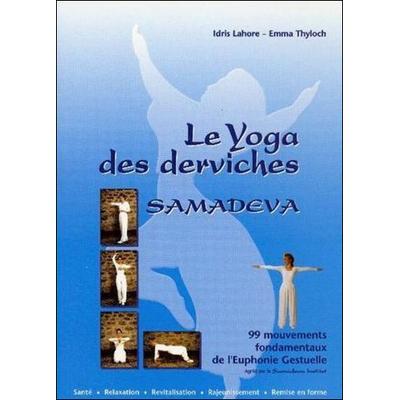 Le Yoga des Derviches - Samadeva - Idris Lahore & Emma Thyloch