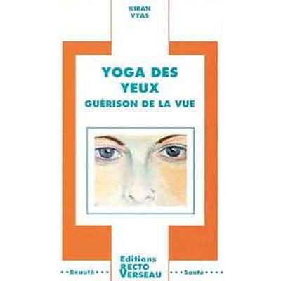 Yoga des Yeux - Guérison de la Vue - Kiran Vyas