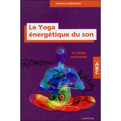 Le Yoga Energétique du Son - Domitille Debienassis
