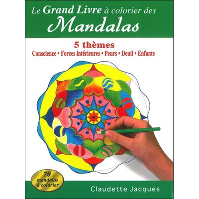 Le Grand Livre à Colorier des Mandalas - Claudette Jacques