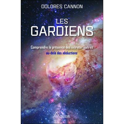 Les Gardiens - Dolores Cannon