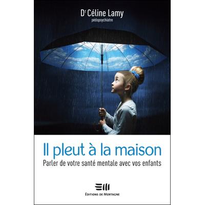 Il Pleut à la Maison - Dr. Céline Lamy
