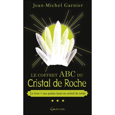 Le Coffret ABC du Cristal de Roche - Jean-Michel Garnier