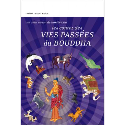 Les Contes des Vies Passées du Bouddha - Noor Inayat Khan