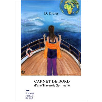 Carnet de Bord d'une Traversée Spirituelle - D. Didier