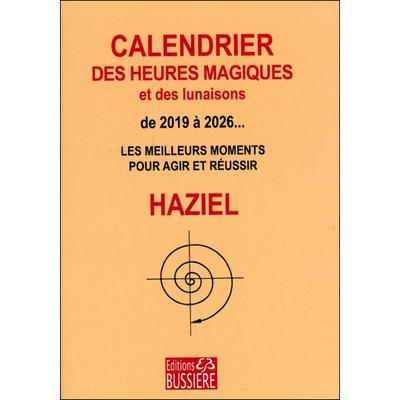 Calendrier des Heures Magiques et des Lunaisons de 2019 à 2026... Haziel
