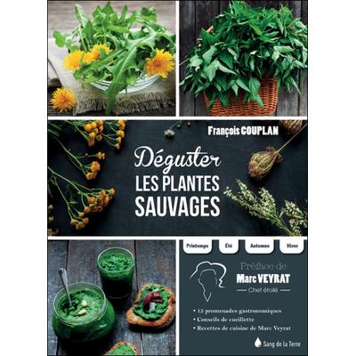 Déguster les Plantes Sauvages - François Couplan