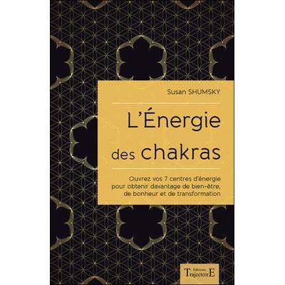 L'Energie des Chakras - Susan Shumsky